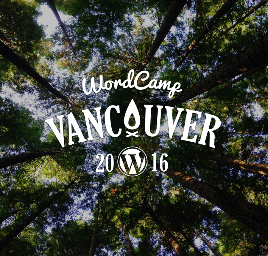 WordCamp Vancouver 2016 logo over a photo of an old growth forest.